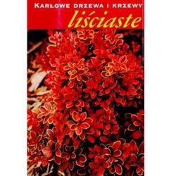 Karłowe drzewa i krzewy liściaste (opr. broszurowa)