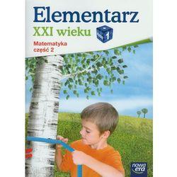 Elementarz XXI wieku 1 Matematyka ćwiczenia część 2 - MADBOOKS = 100% ZAUFANIA! (opr. miękka)