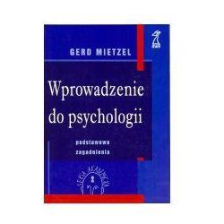 Wprowadzenie do psychologii. Pozdstawowe zagadnienia WYPRZEDAŻ - Publikacje wydane przed 2011 rokiem z atrakcyjnymi RABATAMI 30-50%! Środki w stanie idealnym!