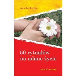 50 rytuałów na udane życie - Anselm Grün