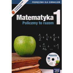 MATEMATYKA 1 GIMNAZJUM PODRĘCZNIK + PŁYTA CD. POLICZMY TO RAZEM 1 (opr. miękka)