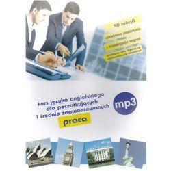 Angielski na MP3 - praca. Kurs dla początkujących i średnio zaawansowanych - lekcje 1-50 (Płyta CD MP3)