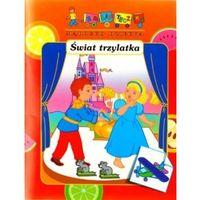 Świat trzylatka - Praca zbiorowa (opr. broszurowa)