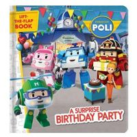 Robocar Poli: A Surprise Birthday Party: A Lift-The-Flap Book