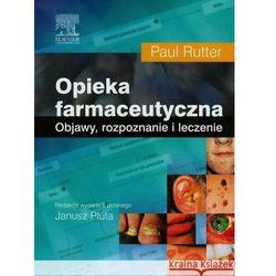 Opieka farmaceutyczna: objawy, rozpoznawanie i leczenie (opr. miękka)