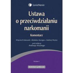 Ustawa o przeciwdziałaniu narkomanii Komentarz (opr. miękka)