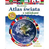 Mój pierwszy atlas świata z naklejkami (opr. miękka)