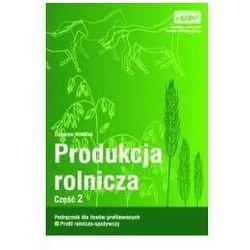 Produkcja rolnicza, cz. 2, podręcznik (opr. miękka)