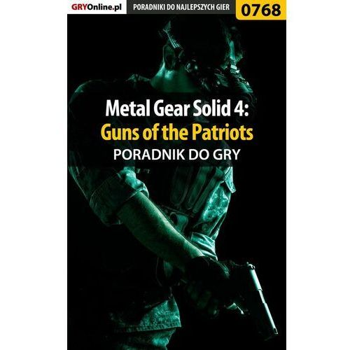 Metal Gear Solid 4: Guns of the Patriots - Przemysław Zamęcki - ebook