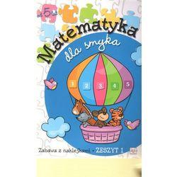 Matematyka dla smyka. Zeszyt 1 (opr. broszurowa)