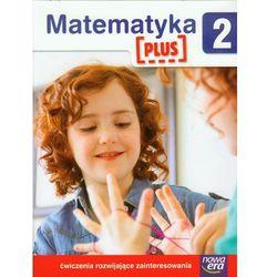 Szkoła Na Miarę Matematyka Plus 2 Ćwiczenia Rozwijające Zainteresowania (opr. miękka)