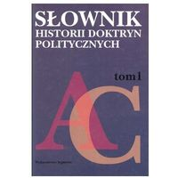 Słownik historii doktryn politycznych. Tom 1