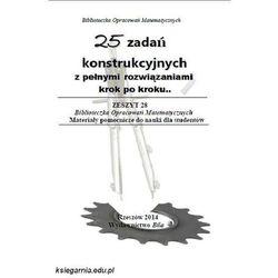25 zadań konstrukcyjnych z pełnymi rozwiązaniami krok po kroku... Część I. Konstrukcje podstawowe (opr. miękka)