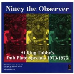 At King Tubby S Dub Plate Specials 1973-1975 - Niney The Observer (Płyta CD)
