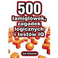 500 łamigłówek , zagadek logicznych i testów IQ (opr. broszurowa)