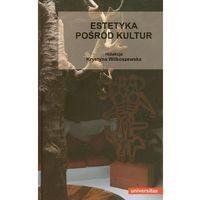 Estetyka pośród kultur - Wysyłka od 3,99 - porównuj ceny z wysyłką (opr. miękka)