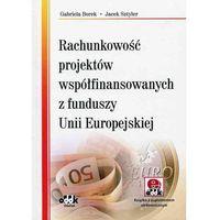 Rachunkowość projektów współfinansowanych z funduszy Unii Europejskiej z suplementem elektronicznym