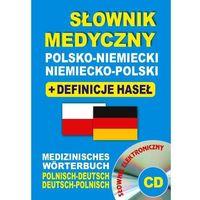 Słownik medyczny polsko-niemiecki ? niemiecko-polski + definicje haseł + CD (słownik elektroniczny) - Lemańska Aleksandra, Gut Dawid, Majewska Joanna