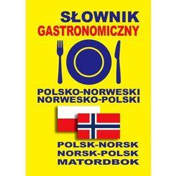 Słownik gastronomiczny polsko-norweski • norwesko-polski - Wysyłka od 3,99 - porównuj ceny z wysyłką (opr. kartonowa)