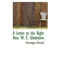 Letter to the Right Hon. W. E. Gladstone