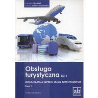 Obsługa turystyczna cz. I Organizacja imprez i usług turystycznych tom 1 (opr. miękka)