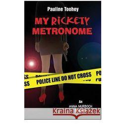 My Rickety Metronome: An Anna Murdoch Mystery