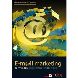 E-mail marketing. 10 wykładów o skutecznej promocji w sieci - Piotr Krupa, Maciej Ossowski (opr. miękka)