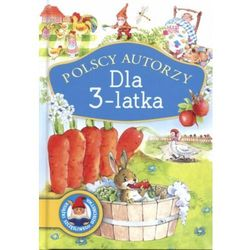 Polscy autorzy Dla 3-latka (opr. twarda)