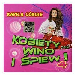 Kapela Górole - Kobiety Wino I Śpiew Vol.4