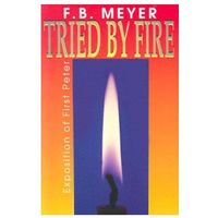 TRIED BY FIRE 1 PETER
