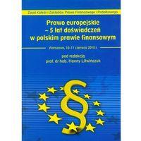 Prawo europejskie - 5 lat doświadczeń w polskim prawie finansowym (opr. twarda)