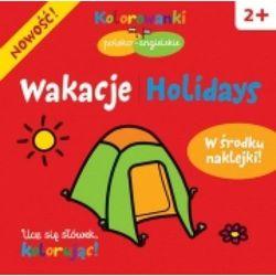Wakacje. Kolorowanki polsko- angielskie z naklejkami (opr. miękka)