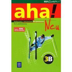 aha! Neu. Klasa 1-3, gimnazjum. Język niemiecki. Podręcznik z ćwiczeniami. Poziom 3B podstawowy (+2C (opr. broszurowa)