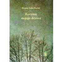 Korzenie mojego drzewa - Kachel Bożena Zofia