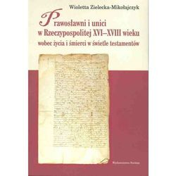 Prawosławni i unici w Rzeczypospolitej XVI-XVIII wieku (opr. miękka)