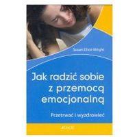 Jak radzić sobie z przemocą emocjonalną? Przetrwać i wyzdrowieć WYPRZEDAŻ - Publikacje wydane przed 2011 rokiem z atrakcyjnymi RABATAMI 30-50%! Środki w stanie idealnym!
