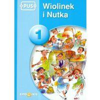 PUS Wiolinek i Nutka 1 (opr. miękka)