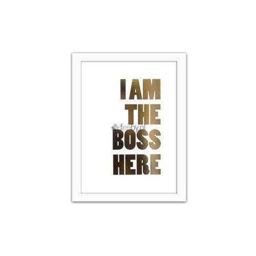 Iam The Boss Złote Napisy Plakaty W Ramie Porównaj