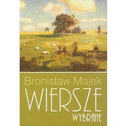 Bronisław Majek. Wiersze wybrane. (opr. miękka)