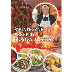 Świąteczne przepisy Siostry Anastazji