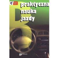 Praktyczna nauka jazdy (opr. broszurowa)