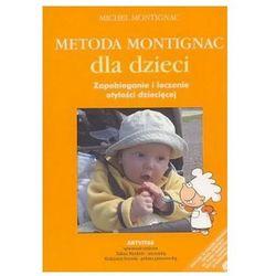Metoda Montignac dla dzieci. Zapobieganie i leczenie otyłości dziecięcej Michel Montignac