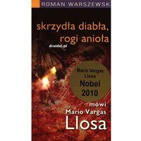 Skrzydła diabła, rogi anioła. Mówi Mario Vargas Llosa - Mario Vargas Llosa, Roman Warszewski (opr. broszurowa)