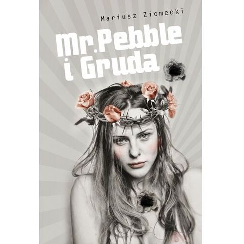 Mr. Pebble i Gruda - Mariusz Ziomecki - ebook