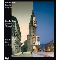 Bielsko-Biała. Podróż w czasie (opr. twarda)