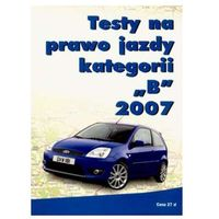 TESTY NA PRAWO JAZDY KATEGORII B 2007 (opr. miękka)
