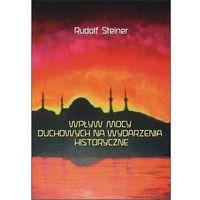 Wpływ mocy duchowych na wydzarzenia historyczne - Rudolf Steiner