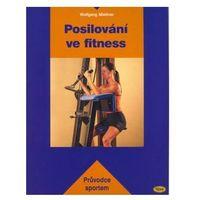 Posilování ve fitness Wolfgang Miessner