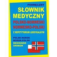 Podręczny słownik medyczny polsko-norweski, norwesko-polski z repetytorium leksykalnym (opr. twarda)