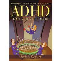 ADHD naucz si ę żyć z ADHD (opr. broszurowa)